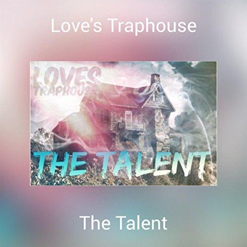Love's Traphouse [Explicit] - Traphouse Rock