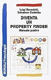 Diventa un property finder. Manuale pratico