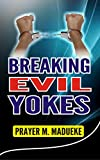 Breaking Evil Yokes