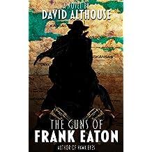 The Guns of Frank Eaton (English Edition)