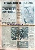 FRANCE SOIR du 15/05/1974 - SONDAGE - LES FRANCAIS SONT POUR - L ELECTION DU PRESIDENT AU SUFFRANGE UNIVERSEL - LE MANDAT PRESIDENTIEL RAMENE A 5 ANS - L ELECTION D UN VICE-PRESIDENT - LA PUBLICATION DES SONDAGES JEAN-JACQUES SERVAN-SCHREIBER - LES RADICAUX SOUTIENNENT GISCARD- CONTROVERSE MENDES FRANCE-PONIATOWSKI SUR LE COUT DES MESURES SOCIALES - PAR CLAUDE VINCENT BEBE ENLEVE ET VENDU - MME CHRISTIANE TOUSCH LA VRAIE ET MME SIMONE SEBBANE LA FAUSSE MERE - PAR ROSELYNE ARNO CHARLES GARREAU E