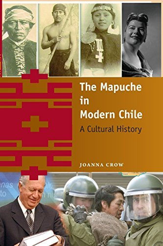 The Mapuche in Modern Chile: A Cultural History by Joanna Crow (2014-08-15)