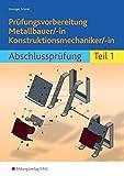 Prüfungsvorbereitung Metallbauer/-in Konstruktionsmechaniker/-in: Abschlussprüfung Teil 1 - Klaus Drotziger, Klaus Schmid