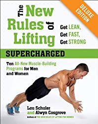 The New Rules of Lifting Supercharged Deluxe: Ten All-New Muscle-Building Programs for Men and Women
