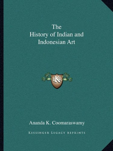 The History of Indian and Indonesian Art por Ananda K Coomaraswamy