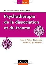 Psychothérapie de la dissociation et du trauma de Joanna Smith