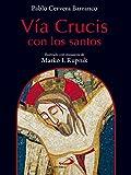 Vía Crucis con los santos (Fe e imagen)