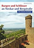Burgen und Schlösser an Neckar und Bergstraße: Die schönsten Streifzüge (Sutton Freizeit) - Frank Buchali