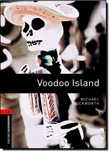 Oxford Bookworms Library: 7. Schuljahr, Stufe 2 - Voodoo Island: Reader (Oxford Bookworms Library Level 2)