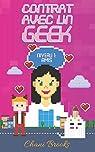 Contrat avec un Geek - Niveau 1 Amis: Une new romance geek et feel good. Passez au niveau supérieur de la comédie romantique et de la chicklit ! Tome 1 par Brooks