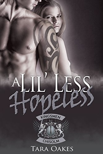 A LIL' LESS HOPELESS (The Kingsmen M.C Book 3)