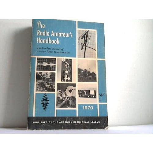 The Radio Amateur`s Handbook. The Standard Manual of Amateur Radio Communication