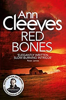 Red Bones (Shetland Book 3) by [Cleeves, Ann]