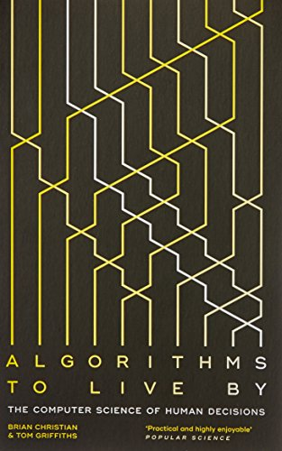 Algorithms To Live By. The Computer Science Of Hum por Brian Christian And Tom Griffiths