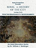 Rome: A History of the City. Lecture 6 of 6. From the Renaissance to the Risorgimento. [OV]