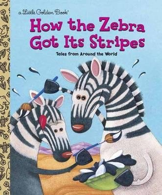 By Golden Books ; Justine Fontes ; Ron Fontes ( Author ) [ How the Zebra Got Its Stripes (Random House) Little Golden Book By Jun-2002 Hardcover