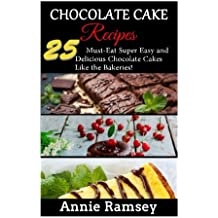 Chocolate Cake Recipes: 25 Must-Eat Super Easy and Delicious Chocolate Cakes Like the Bakeries!