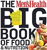 The Men's Health Big Book of Food & Nutrition: Your completely delicious guide to eating well, looking great, and staying lean for life! by Joel Weber (2010-12-21)