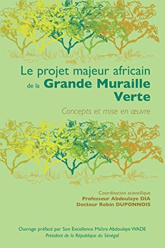 Le projet majeur africain de la Grande Muraille Verte: Concepts et mise en oeuvre