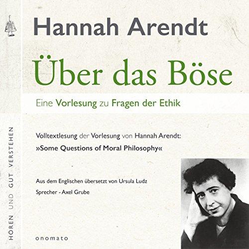Buchseite und Rezensionen zu 'Über das Böse: Eine Vorlesung zu Fragen der Ethik' von Hannah Arendt