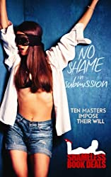 No Shame in Submission: Ten Masters Impose Their Will: Volume 7 (Shameless Book Bundles)