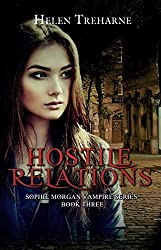 Hostile Relations (Sophie Morgan Vampire Series Book 3)