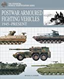 Postwar Armoured Fighting Vehicles (The Essential Vehicle Identification Guide)