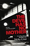The Devil Has No Mother: Why he's Worse than You Think - but God is Greater