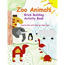 Zoo Animals - Brick Building Activity Book: This new children's activity guide will teach your little builders about numbers, colors, and fine motor concepts