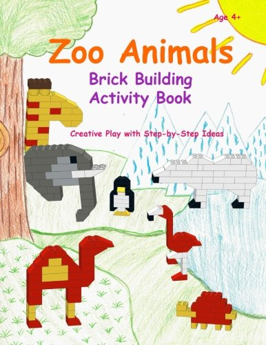 Zoo Animals - Brick Building Activity Book: This new children's activity guide will teach your little builders about numbers, colors, and fine motor concepts: Volume 1