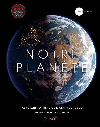 Notre Planète par  Alastair Fothergill, Keith Scholey, Fred Pearce