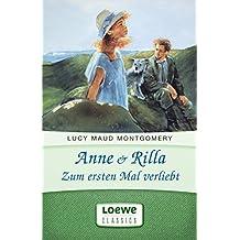 Anne & Rilla - Zum ersten Mal verliebt (Anne Shirley Romane 5)