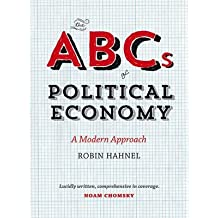 [(The ABCs of Political Economy: A Modern Approach)] [Author: Robin Hahnel] published on (February, 2015)