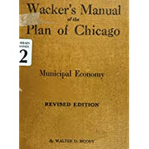 Wacker's Manual of the Plan of Chicago: Municipal economy (English Edition)