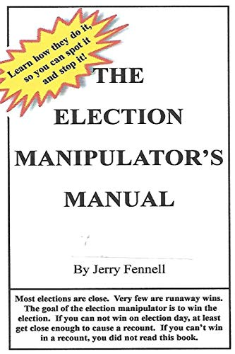 The Election Manipulator's Manual, How to spot election fraud and stop it!