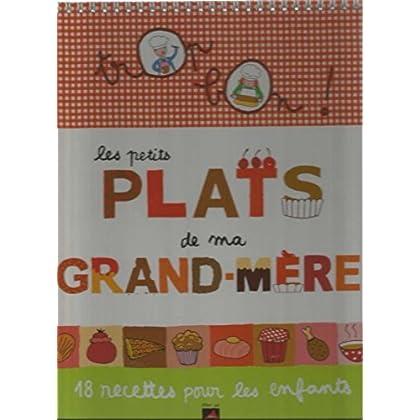 Les petits plats de ma grand mere 18 recettes pour les enfants