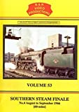 B&R 53: Southern Steam Finale Part 4 DVD - B & R Video Productions