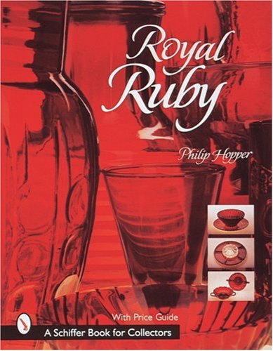 Royal Ruby (A Schiffer Book for Collectors) Royal Ruby