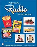 The Novelty Radio Handbook and Price Guide by Debby Weaver (2007-07-01)