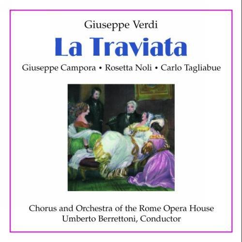 Verdi : la Traviata Rec.1952. Berrettoni, Noli, Campora, Tagliabue, Olini.