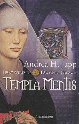 Les mystères de Druon de Brévaux. Tome 3 : Templa Mentis de Japp. Andrea-H (2011) Broché