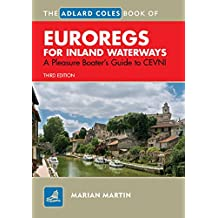 The Adlard Coles Book of EuroRegs for Inland Waterways: A Pleasure Boater's Guide to CEVNI
