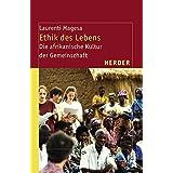 Ethik des Lebens: Die afrikanische Kultur der Gemeinschaft (Theologie der Dritten Welt)