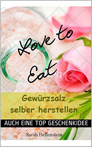 LOVE TO EAT - Gewürzsalz selber herstellen