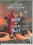 La Septième Obsession N 18 the House That Jack Uilt - Septembre/Octobre 2018