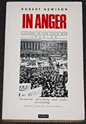 In Anger: Culture in the Cold War, 1945-60