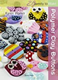 Polymer Clay Buttons (Twenty to Make)