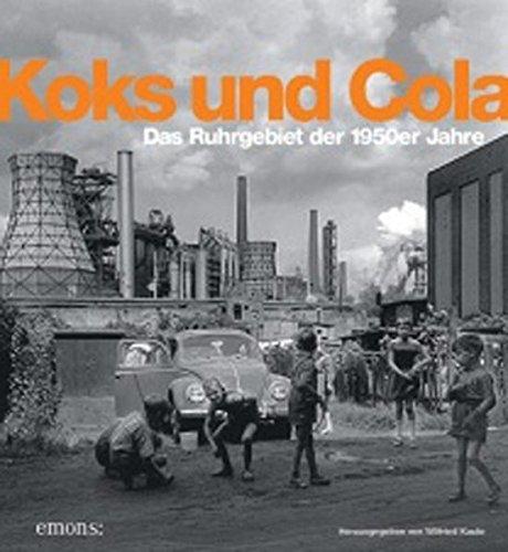 Preisvergleich Produktbild Koks und Cola, das Ruhrgebiet der 50er Jahre