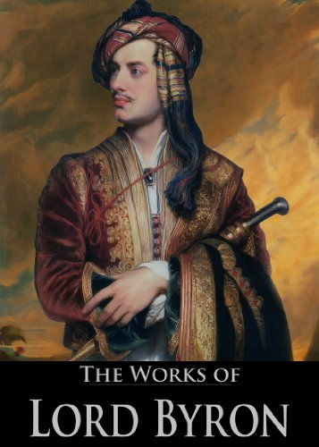The Complete Works of Lord Byron: Don Juan, The Waltz, The Prophecy Of Dante, The Siege Of Corinth, Cain and More (45 Books With Active Table of Contents) (English Edition)