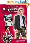 Bayern-Album: Unvergessliche Sprüche,...